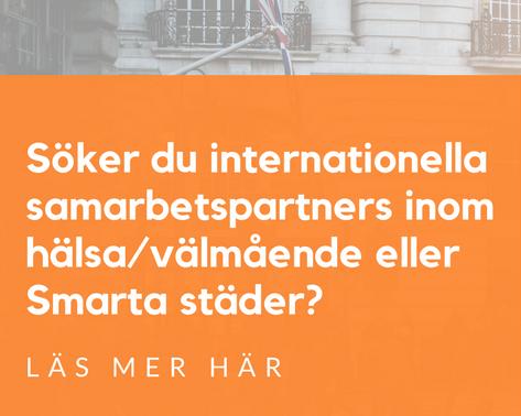 Söker du internationella samarbetspartners inom Hälsa/Välmående eller Smarta städer?
